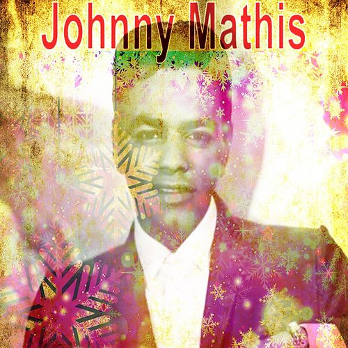 All the Greatest Christmas Songs (Traditional Christmas Music) by Johnny Mathis