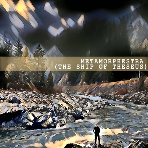 The Ship of Theseus by Metamorphestra