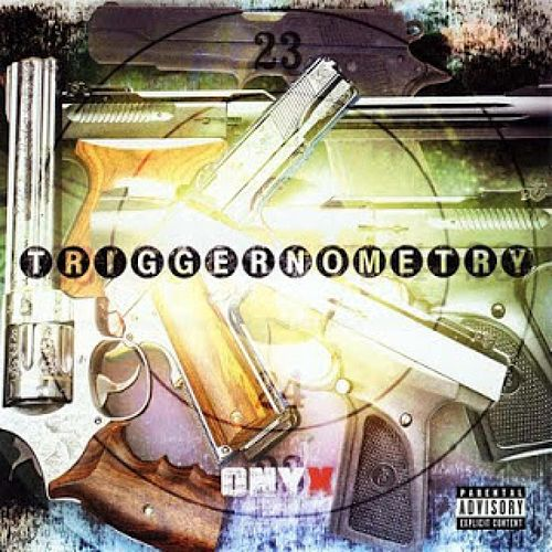 Triggernometry by Onyx