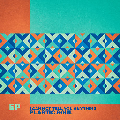 I Can Not Tell You Anything - EP de Plastic Soul