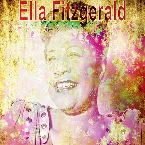 All the Greatest Christmas Songs (Traditional Christmas Music) by Ella Fitzgerald
