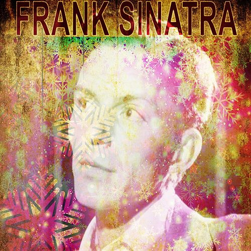 All the Greatest Christmas Songs (Traditional Christmas Music) by Frank Sinatra
