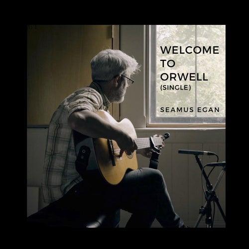 Welcome to Orwell von Seamus Egan