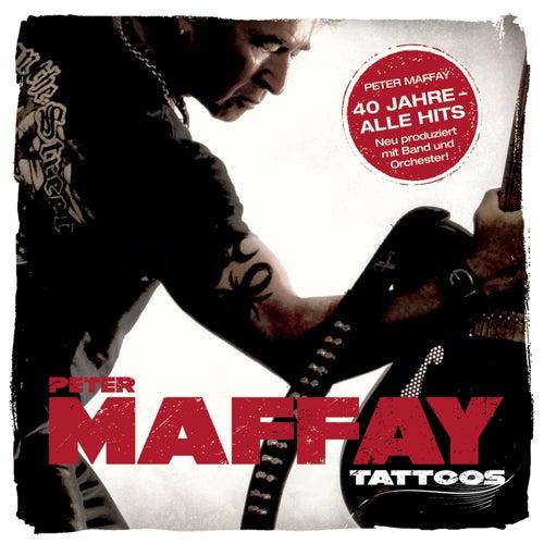 Tattoos (40 Jahre Maffay - Alle Hits - Neu produziert) by Peter Maffay