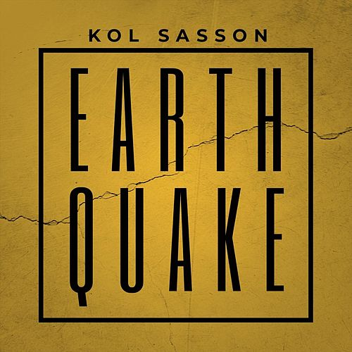 Earthquake by Kol Sasson