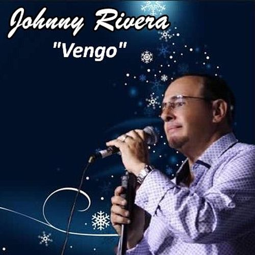Vengo by Johnny Rivera