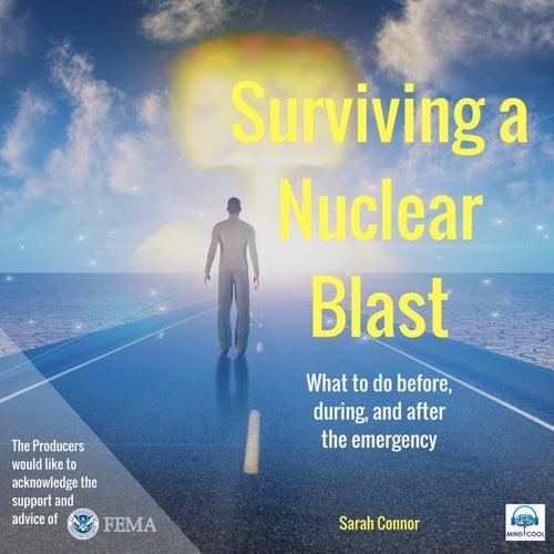 Surviving a Nuclear Blast von Sarah Connor