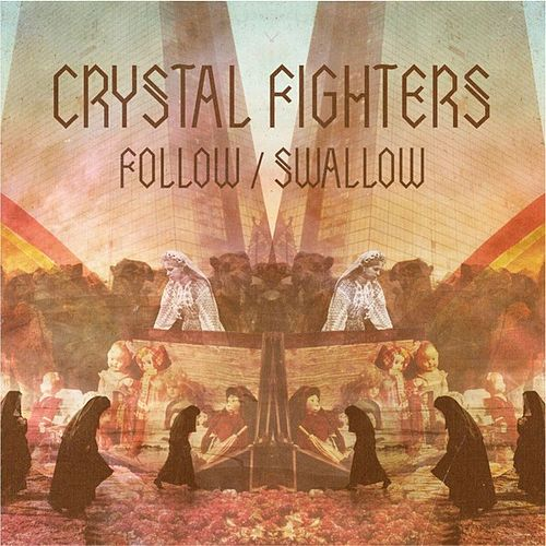 Follow / Swallow Remix EP von Crystal Fighters