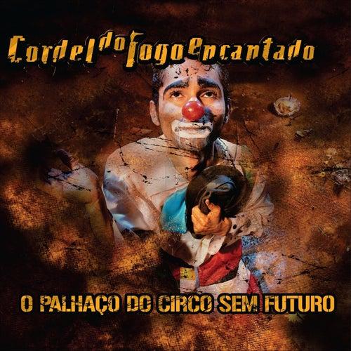 O Palhaço do Circo Sem Futuro de Cordel do Fogo Encantado