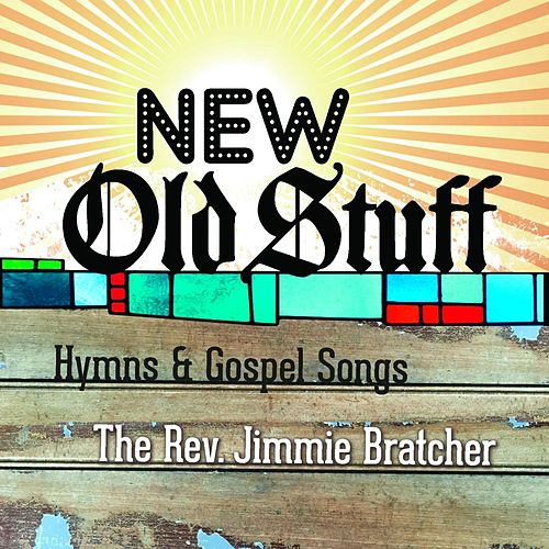 New Old Stuff de The Rev Jimmie Bratcher
