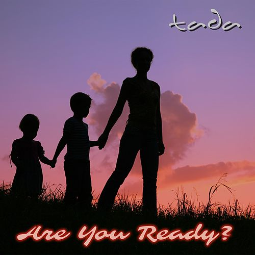 Are You Ready? by Tada