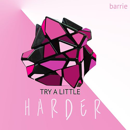 Try a Little Harder von Barrie