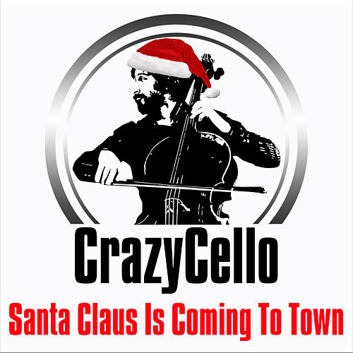 Santa Claus Is Coming To Town von CrazyCello