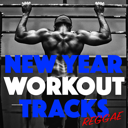 New Year Workout Tracks Reggae by Various Artists