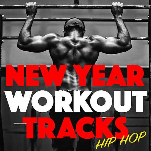 New Year Workout Tracks Hip Hop by Various Artists
