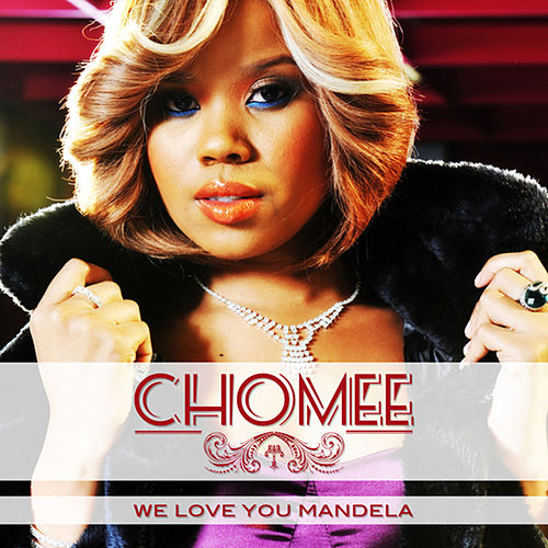 We Love You Mandela by Chomee