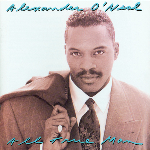 All True Man by Alexander O'Neal