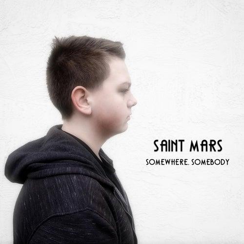 Somewhere Somebody (feat. Tryzdin) - EP by Saint Mars