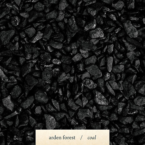 Coal by Arden Forest