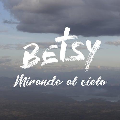 Mirando al Cielo by Betsy