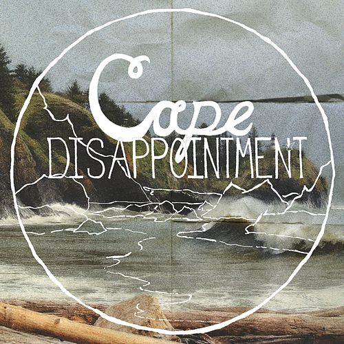 Cape Disappointment - EP by Cape Disappointment