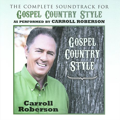 Gospel Country Style (The Complete Soundtrack) [Instrumental] by Carroll Roberson