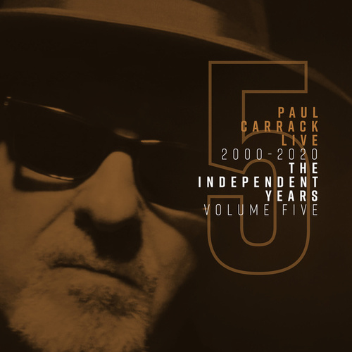 Paul Carrack Live: The Independent Years, Vol. 5 (2000 - 2020) de Paul Carrack