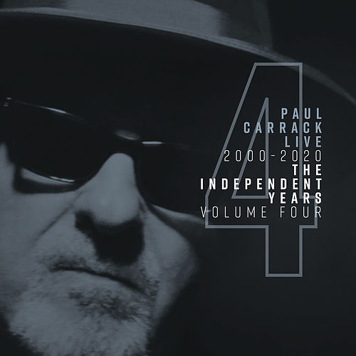 Paul Carrack Live: The Independent Years, Vol. 4 (2000 - 2020) de Paul Carrack