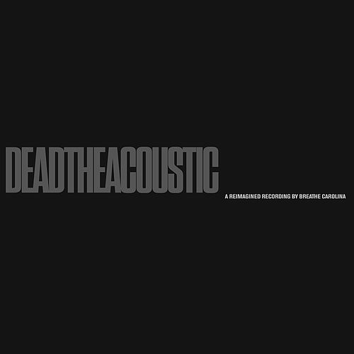 Deadtheacoustic by Breathe Carolina