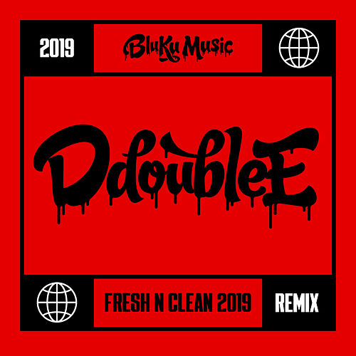 Fresh N Clean (Silence the Critics) [2019 Remix] di D Double E