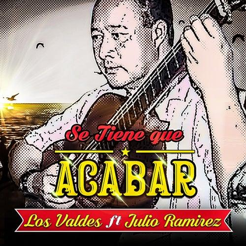 Se Tiene Que Acabar (feat. Julio Ramirez) de Valdes