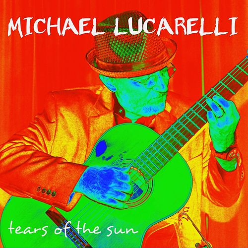 Tears of the Sun de Michael Lucarelli