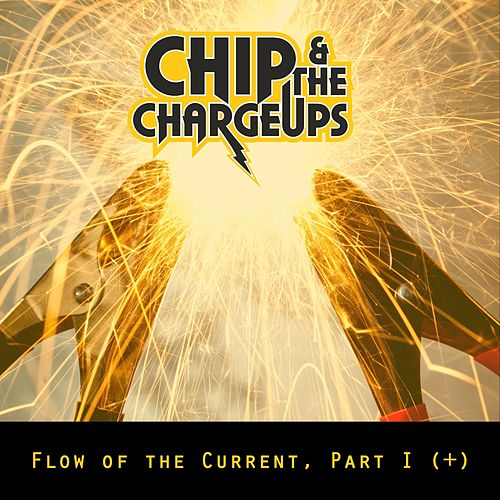 Flow of the Current, Pt. I (+) by Chip