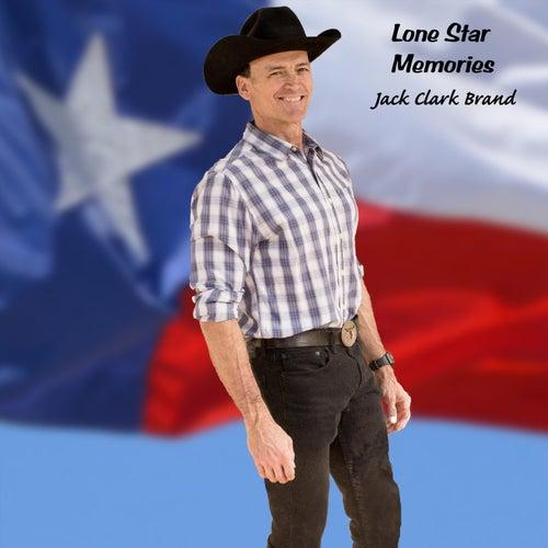 Lone Star Memories by Jack Clark Brand