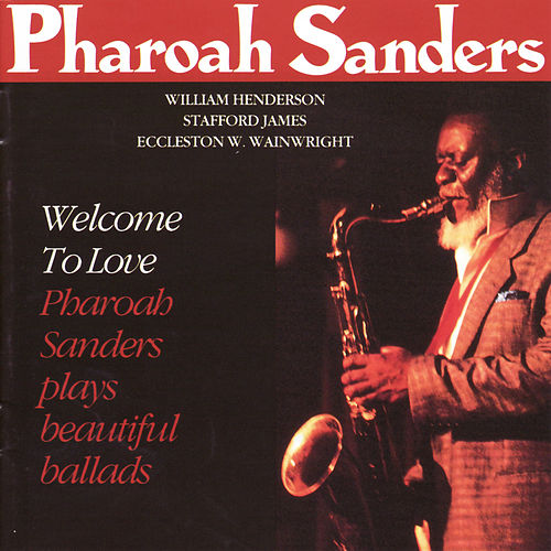 Welcome to Love de Pharoah Sanders
