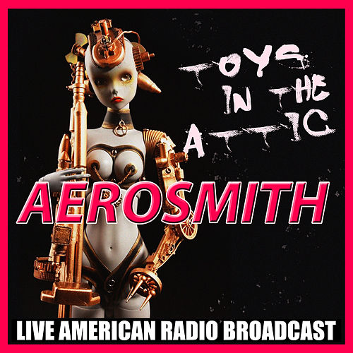 Toys in the Attic (Live) di Aerosmith