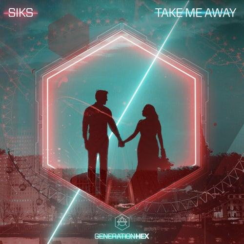 Take Me Away by Siks