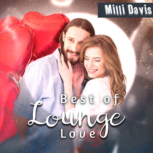 Best of Lounge Love de Milli Davis