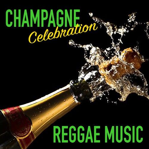 Champagne Celebration Reggae Music de Various Artists