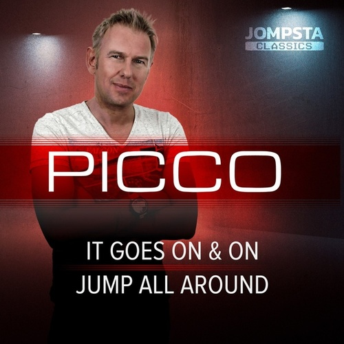 It Goes On & On / Jump All Around von Picco