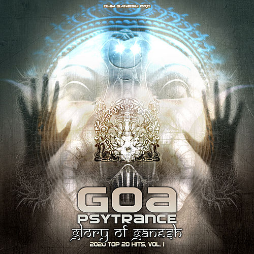 Goa Psytrance Glory Of Ganesh 2020 Top 20 Hits, Vol. 1 de Ohm Ganesh Pro