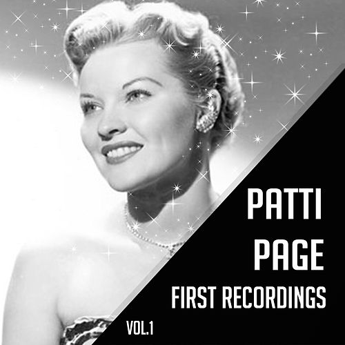 Patti Page - First Recordings, Vol. 1 by Patti Page