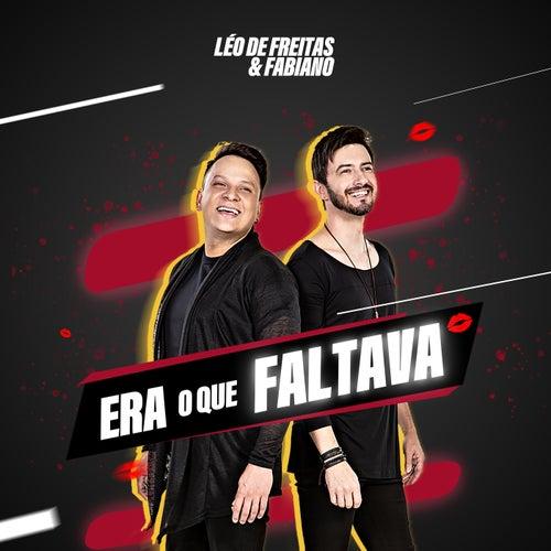 Era O Que Faltava de Leonardo de Freitas & Fabiano