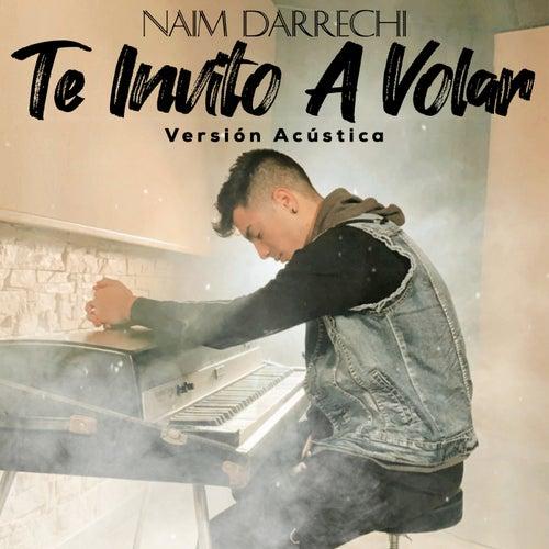 Te Invito a Volar (Versión Acústica) de Naim Darrechi