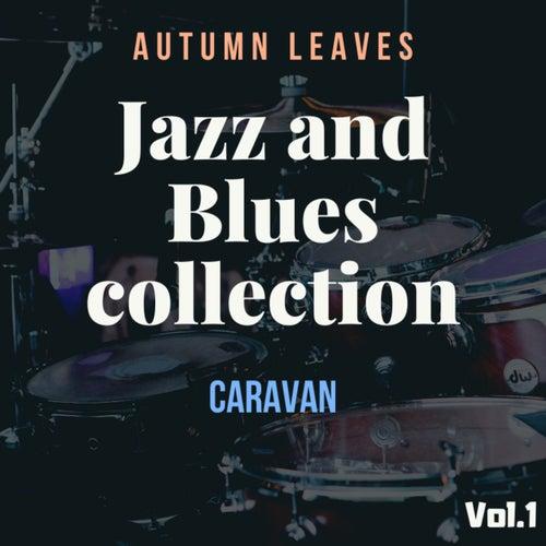 Jazz and Blues collection, Vol.1: Autumn Leaves, Caravan by Artisti Vari