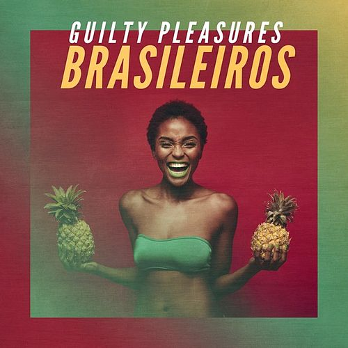 Guilty Pleasures Brasileiros by Various Artists