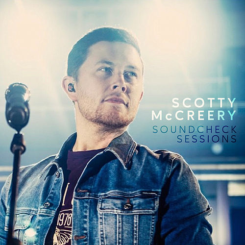 The Soundcheck Sessions by Scotty McCreery