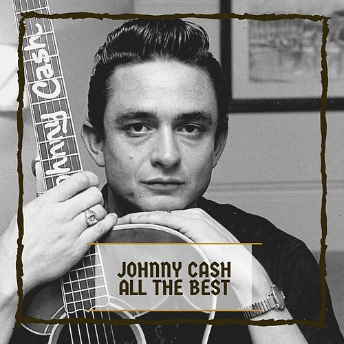 All The Best by Johnny Cash