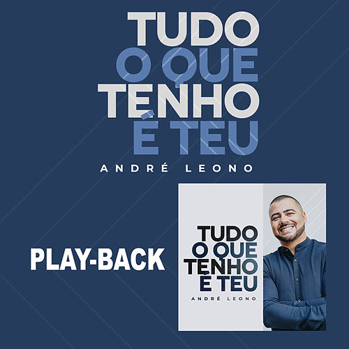 Tudo o Que Tenho é Teu (Playback) de André Leono