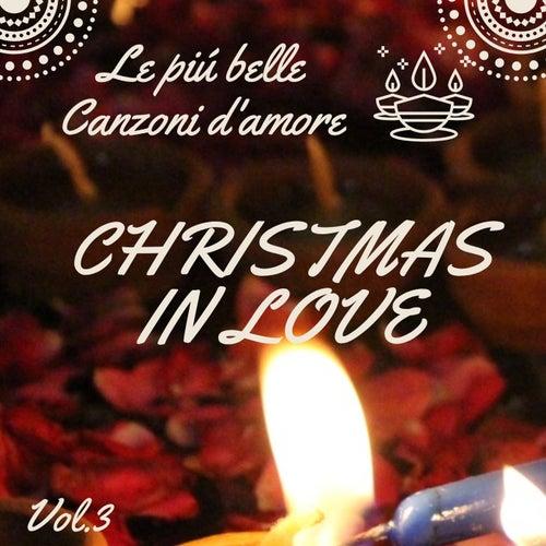 Le più belle canzoni d'amore, Vol. 3  Christmas in Love de Artisti Vari